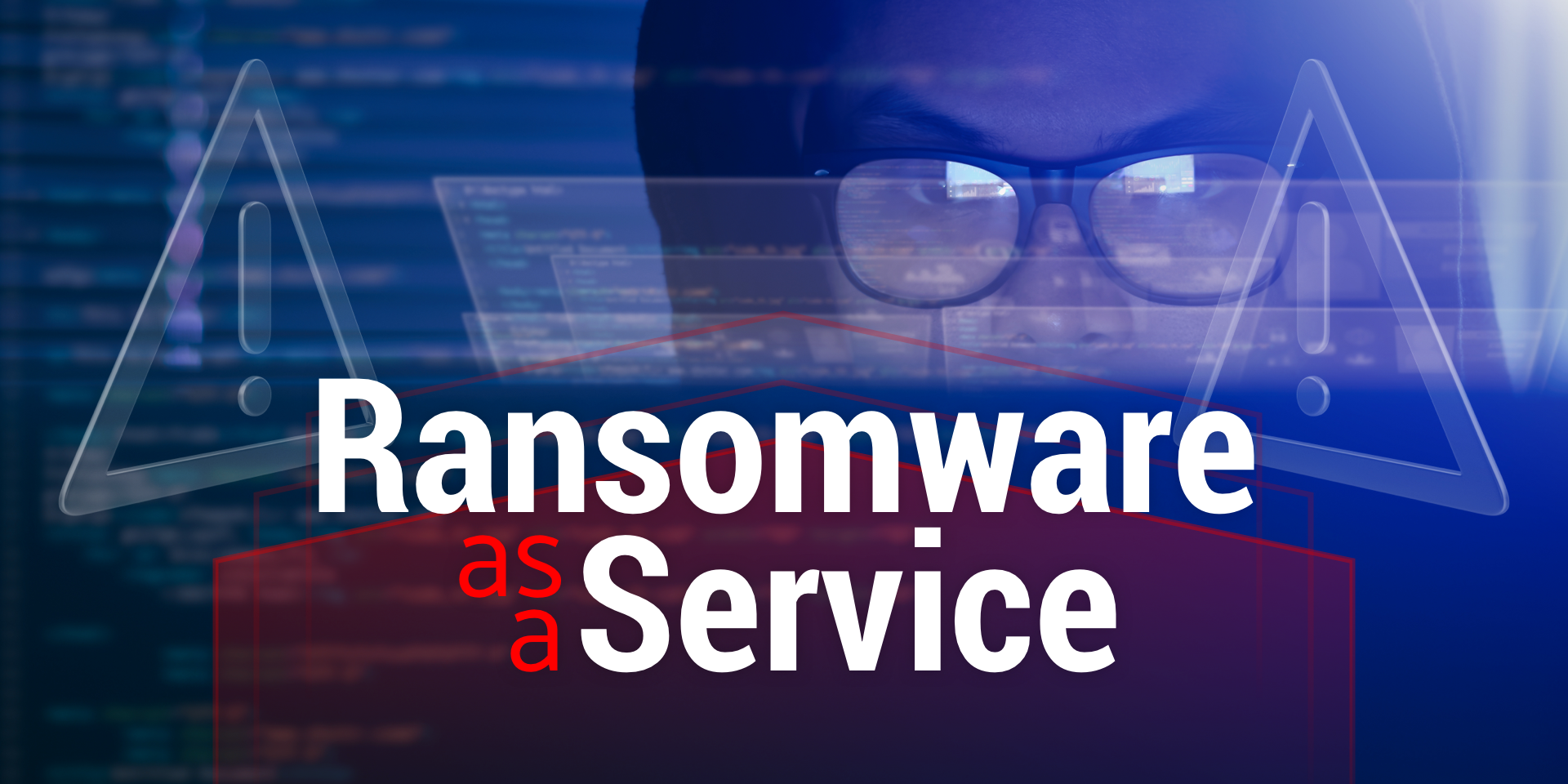 Ransomware as a Service, Today's Threat